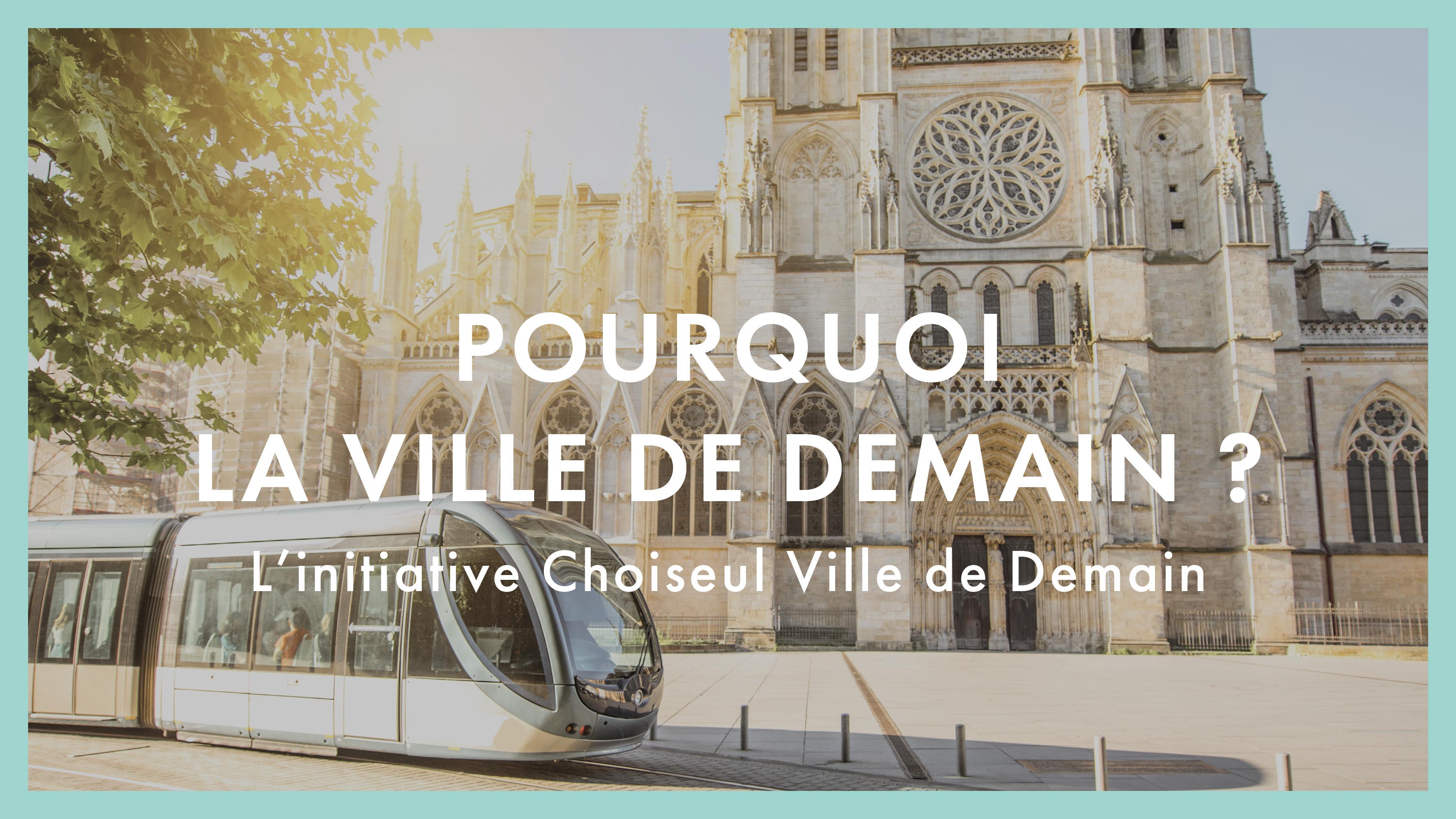"""Vidéo – L'initiative """"Choiseul Ville de Demain"""", présentée par Pascal Lorot"""