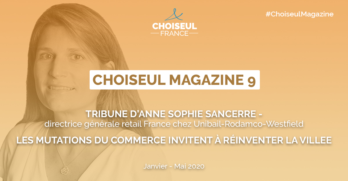 Choiseul Magazine – Les mutations du commerce invitent à réinventer la ville. La tribune d'Anne-Sophie Sancerre.