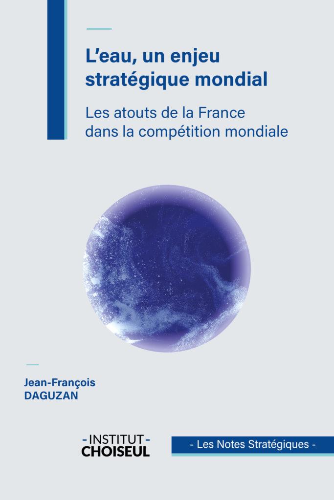 L'eau, un enjeu stratégique mondial – Les atouts de la France dans la compétition mondiale